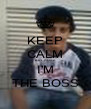 KEEP CALM BECAUSE I'M THE BOSS - Personalised Poster A4 size