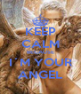 KEEP CALM BECAUSE I´M YOUR ANGEL - Personalised Poster A4 size