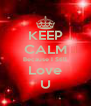 KEEP CALM Because I Still Love U - Personalised Poster A4 size