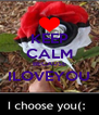 KEEP CALM BECAUSE ILOVEYOU  - Personalised Poster A4 size