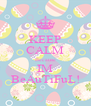 KEEP CALM Because IM BeAuTiFuL! - Personalised Poster A4 size