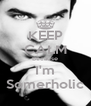 KEEP CALM Because I'm Somerholic - Personalised Poster A4 size