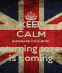 KEEP CALM because iniciarte returning tosee is coming - Personalised Poster A4 size