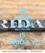KEEP CALM BECAUSE IS FRIDAY - Personalised Poster A4 size
