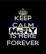 KEEP CALM Because IS HERE FOREVER - Personalised Poster A4 size