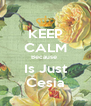 KEEP CALM Because  Is Just Cesia - Personalised Poster A4 size