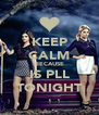 KEEP CALM BECAUSE IS PLL TONIGHT - Personalised Poster A4 size