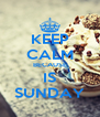 KEEP CALM BECAUSE IS SUNDAY - Personalised Poster A4 size