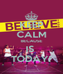KEEP CALM BECAUSE IS  TODAY! - Personalised Poster A4 size