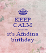 KEEP CALM because it's Afndina birthday - Personalised Poster A4 size