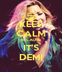 KEEP CALM BECAUSE IT'S DEMI - Personalised Poster A4 size