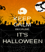 KEEP CALM BECAUSE IT'S HALLOWEEN - Personalised Poster A4 size