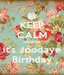 KEEP CALM Because it's Joodaye Birthday - Personalised Poster A4 size