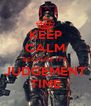 KEEP CALM BECAUSE IT'S JUDGEMENT TIME - Personalised Poster A4 size