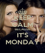 KEEP CALM BECAUSE IT'S MONDAY - Personalised Poster A4 size