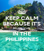 KEEP CALM BECAUSE IT'S MORE FUN IN THE PHILIPPINES - Personalised Poster A4 size