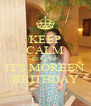 KEEP CALM BECAUSE IT'S MOREEN  BRITHDAY  - Personalised Poster A4 size