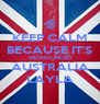 KEEP CALM BECAUSE IT'S PRONOUNCED AUSTRALIA LAYLA - Personalised Poster A4 size