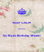 KEEP CALM  Because  It's Riya's Birthday Week! - Personalised Poster A4 size