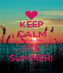 KEEP CALM BECAUSE IT'S SUMMER! - Personalised Poster A4 size