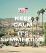 KEEP CALM BECAUSE IT'S SUMMERTIME - Personalised Poster A4 size