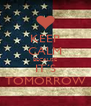 KEEP CALM BECAUSE IT´S TOMORROW - Personalised Poster A4 size
