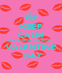 KEEP CALM BECAUSE IT`S ALMOST VALENTINE  DAY - Personalised Poster A4 size