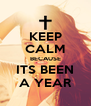KEEP CALM BECAUSE ITS BEEN A YEAR - Personalised Poster A4 size