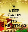 KEEP CALM Because ITS CHRISTMAS - Personalised Poster A4 size
