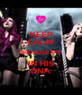 KEEP CALM BECAUSE IT'S IN HIS DNA - Personalised Poster A4 size