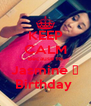 KEEP CALM Because Its Jasmine ♥ Birthday  - Personalised Poster A4 size