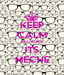 KEEP CALM BECAUSE ITS MECHE - Personalised Poster A4 size