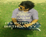 KEEP CALM because ITS POTDAR'S  BIRTHDAYYY :* - Personalised Poster A4 size