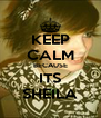 KEEP CALM BECAUSE ITS SHEILA - Personalised Poster A4 size