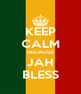 KEEP CALM BECAUSE JAH BLESS - Personalised Poster A4 size