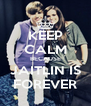 KEEP CALM BECAUSE JAITLIN IS FOREVER - Personalised Poster A4 size
