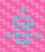 KEEP CALM BECAUSE JANI Wants YOU - Personalised Poster A4 size