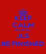 KEEP CALM BECAUSE JLS ARE FINISHED :( - Personalised Poster A4 size