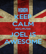 KEEP CALM BECAUSE JOEL IS AWESOME - Personalised Poster A4 size
