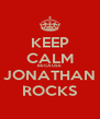 KEEP CALM BECAUSE JONATHAN ROCKS - Personalised Poster A4 size