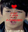 KEEP CALM BECAUSE JUKGESSEO  - Personalised Poster A4 size