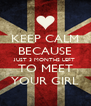 KEEP CALM BECAUSE JUST 3 MONTHS LEFT TO MEET YOUR GIRL - Personalised Poster A4 size