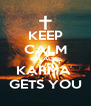 KEEP CALM BECAUSE KARMA  GETS YOU - Personalised Poster A4 size