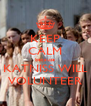 KEEP CALM because KATNISS WILL VOLUNTEER - Personalised Poster A4 size