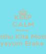 KEEP CALM Because, Katthu Kita Mottha Vitthayayum Eraka Poran - Personalised Poster A4 size
