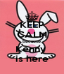 KEEP CALM because Kenny  is here - Personalised Poster A4 size