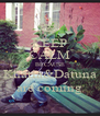 KEEP CALM BECAUSE Khatia&Datuna are coming - Personalised Poster A4 size