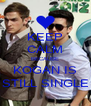 KEEP CALM BECAUSE KOGAN IS STILL SINGLE - Personalised Poster A4 size