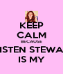 KEEP CALM BECAUSE KRISTEN STEWART IS MY - Personalised Poster A4 size