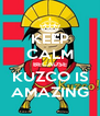 KEEP CALM BECAUSE KUZCO IS AMAZING - Personalised Poster A4 size